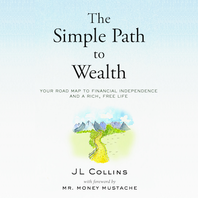 JL Collins - The Simple Path to Wealth
